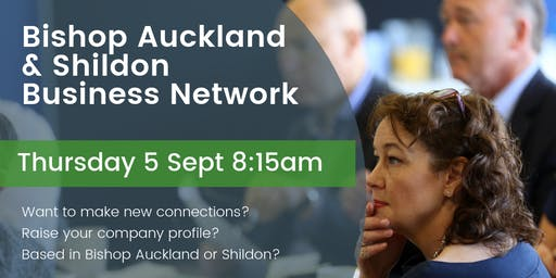 Bishop Auckland and Shildon Business Network - 5 September 2019