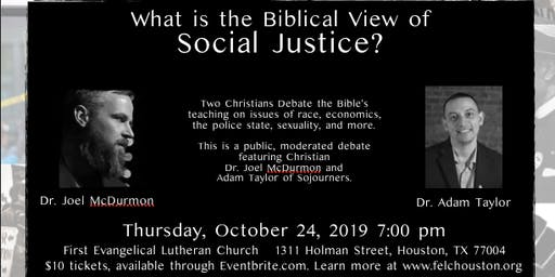 A Debate: What is the Biblical View of Social Justice?