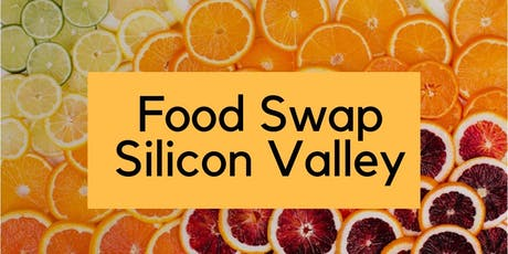 Food Swap Silicon Valley - September 2019 Food Swap tickets