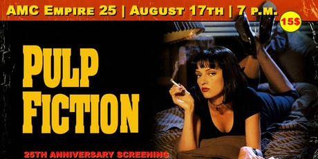 Pulp Fiction AMC Empire 25| August 17th | 7 p.m. tickets