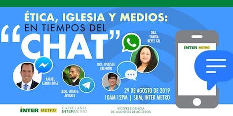 Panel: ÉTICA, IGLESIA Y MEDIOS: EN TIEMPOS DEL CHAT tickets