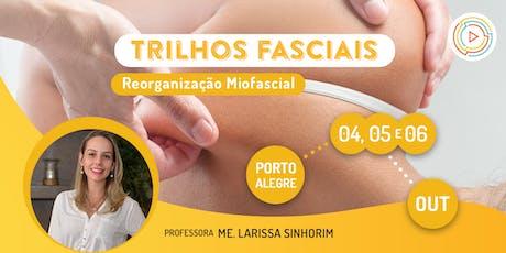 Trilhos Fasciais: Reorganização Miofascial - Porto Alegre ingressos