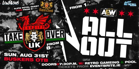 AEW All Out vs NXT UK Takeover @ Buskers OTB tickets