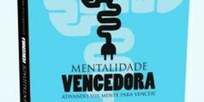 """LANÇAMENTO LIVRO -"""" MENTALIDADE VENCEDORA"""""""