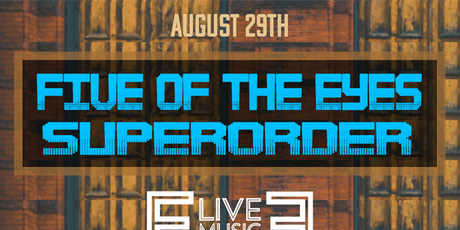 Five Of The Eyes & Superorder @ Empire Live Music & Events tickets