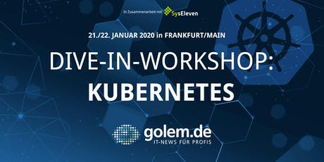 Dive-in-Workshop: Kubernetes, Frankfurt 2020 Tickets