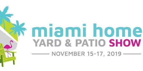 MIAMI HOME YARD & PATIO SHOW  tickets