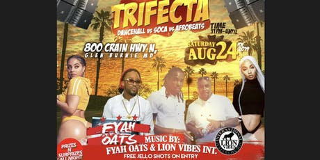 TRIFECTA- Dancehall x Afro Beats x Soca tickets