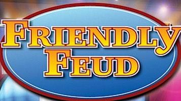 """""""Friendly Feud - Survey Says!"""""""