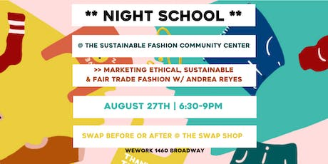 Night School: Marketing Ethical, Sustainable, and Fair Trade Fashion tickets