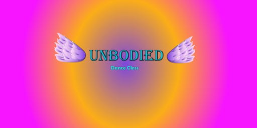 """""""UnBodied""""- Dance Class"""