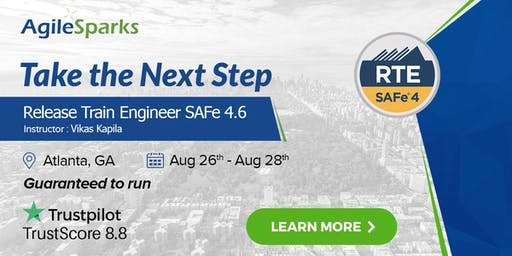 SAFe 4.6 Release Train Engineer with RTE Certification - Atlanta - August 2019, Guaranteed to run.