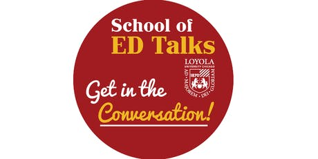 Loyola University Chicago School of Ed Talks: Series 3 tickets