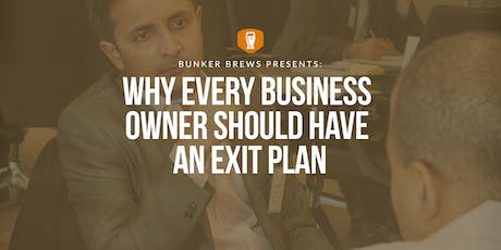 Bunker Brews NYC: Why Every Business Owner Should Have an Exit Plan tickets