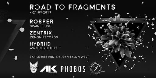 Road to Fragments // Rosper [ES] + Zentrix & Hybriid