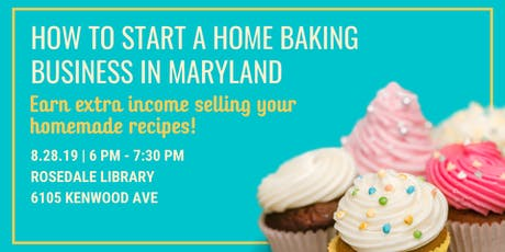 How to Start a Home Baking Business in Maryland tickets