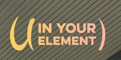 U in Your Element: Series 3 tickets