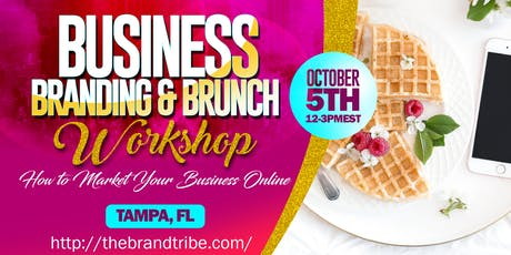 Business, Branding & Brunch Workshop tickets