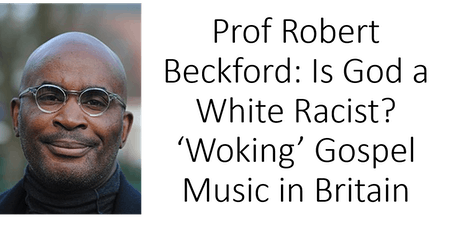 Prof Robert Beckford: Is God a White Racist? 'Woking' Gospel Music in Britain tickets