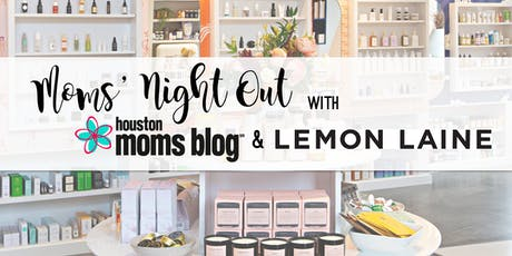 Houston Moms Blog Moms Night Out @ Lemon Laine tickets