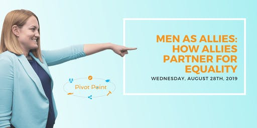 Men as Allies:  How Allies Partner for Equality