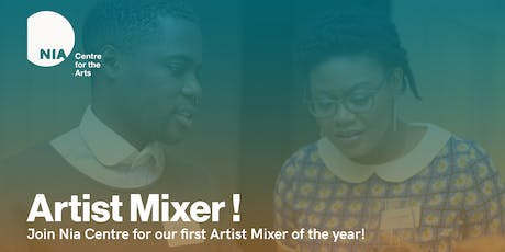 Nia Centre Artist Mixer! tickets