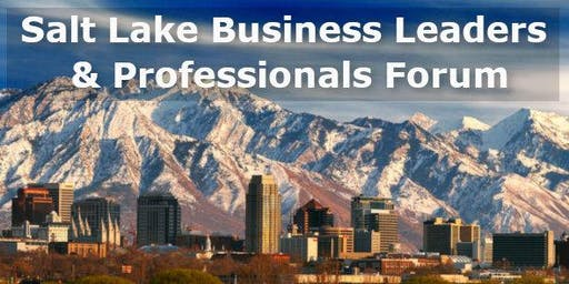 Salt Lake Business Leaders and Professionals Forum - 10/24/2019