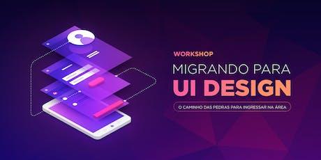 Migrando para UI Design - O caminho das pedras para ingressar na área ingressos