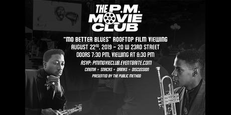"The P.M. Movie Club: ""Mo Better Blues"" Rooftop Viewing tickets"