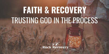 Faith & Recovery: Trusting God in the Process tickets