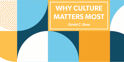 "David C. Rose - ""Why Culture Matters Most"""