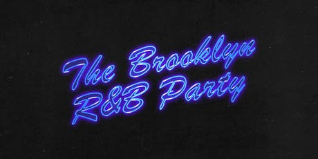The Brooklyn R&B Party tickets