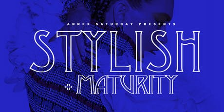"Annex Saturday ""Stylish + Maturity"" 21+ @ Annex Lounge 1818 Maryland Ave  tickets"
