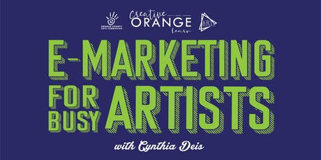 CreativeOrange: Learn presents E-Marketing for Busy Artists (rescheduled date) tickets