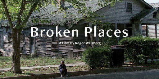 Broken Places Documentary Screening and Discussion