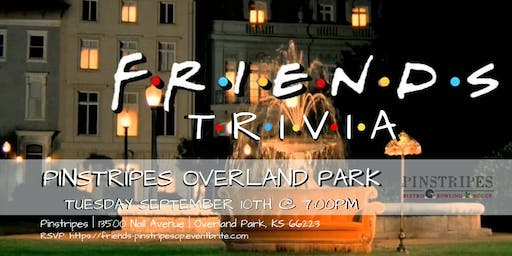 Friends Trivia at Pinstripes Overland Park