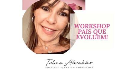 Workshop Pais que Evoluem - Meio Período - Belo Horizonte tickets