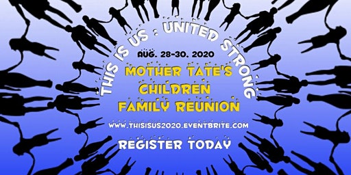 Mother Tate's Children Family Reunion 2020