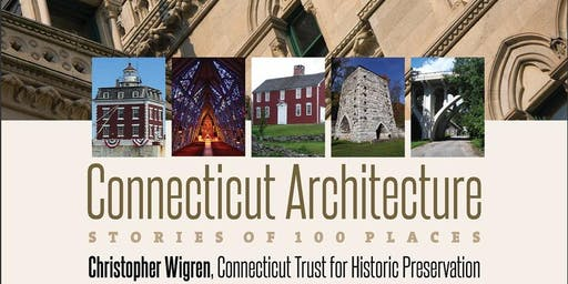 Connecticut Architecture: Stories of 100 Places Book Talk with C. Wigren