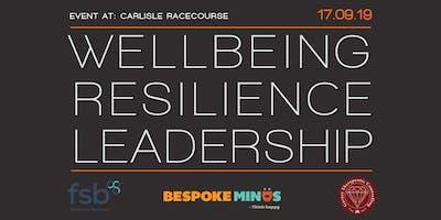 Wellbeing:Resilience:Leadership