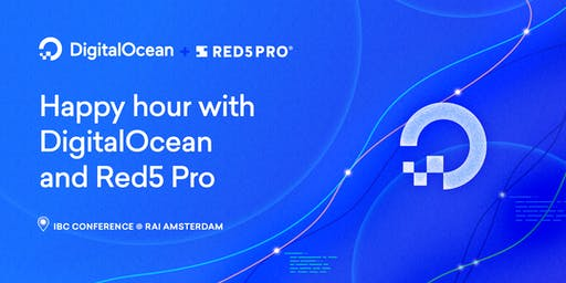 DigitalOcean and Red5 Pro Happy Hour @ IBC Amsterdam