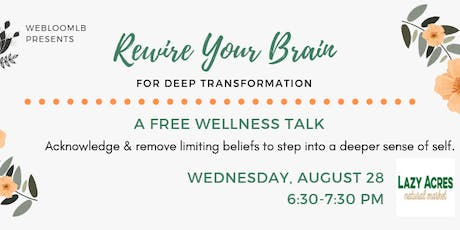 Rewire Your Brain - Free Wellness Talk tickets