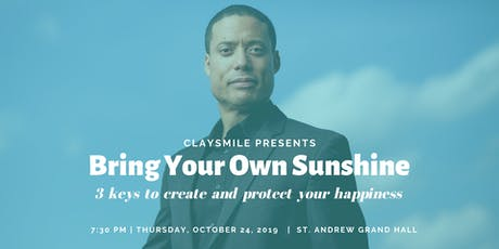 BRING YOUR OWN SUNSHINE: 3 keys to create and protect your happiness tickets