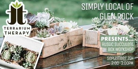 Rustic Box Succulent Workshop at Simply Local tickets