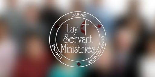 Lay Servant Training -- Fall 2019