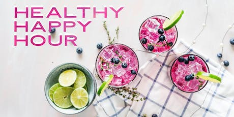 Healthy HAPPY Hour!  tickets