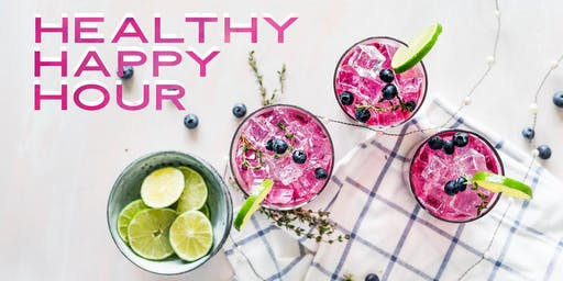 Healthy HAPPY Hour!