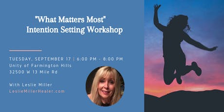 What Matters Most - Intention Setting Workshop tickets