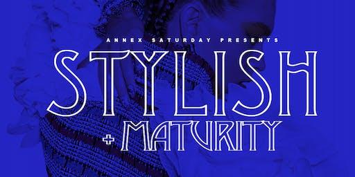 "Annex Saturday ""Stylish + Maturity""  @ 1818 Maryland Ave"