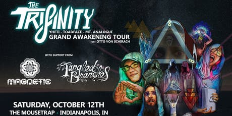 The Trifinity (Yheti x Toadface x Mt. Analogue) at The Mousetrap - Indianapolis, IN tickets